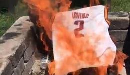 骑士球迷对欧文失去信心 骑士球迷焚烧欧文球衣