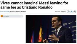 巴萨方面表示绝不会像皇马卖C罗一样一亿欧卖梅西